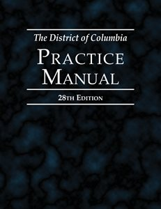 The District of Columbia Practice Manual, 28th Edition